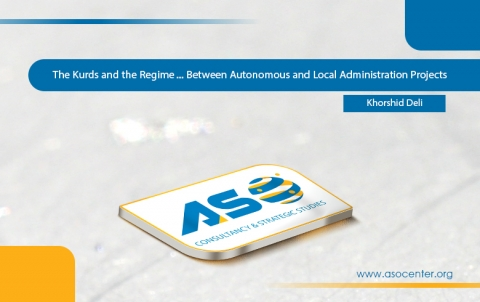 The Kurds and the Regime ... Between Autonomous and Local Administration Projects