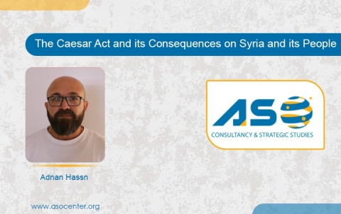 The Caesar Act and its Consequences on Syria and its People