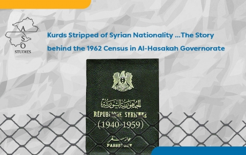 Kurds Stripped of Syrian Nationality ...The Story behind the 1962 Census in Al-Hasakah Governorate