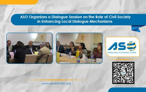 ASO Organizes a Dialogue Session On the Role of Civil Society in Enhancing Local Dialogue Mechanisms