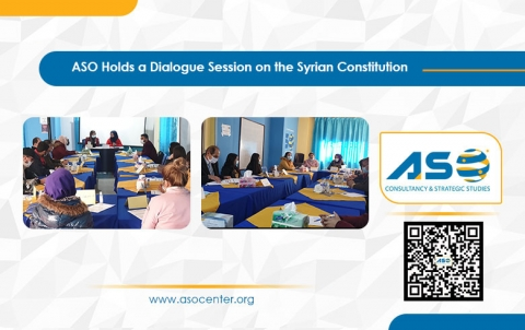 ASO Holds a Dialogue Session on the Syrian Constitution