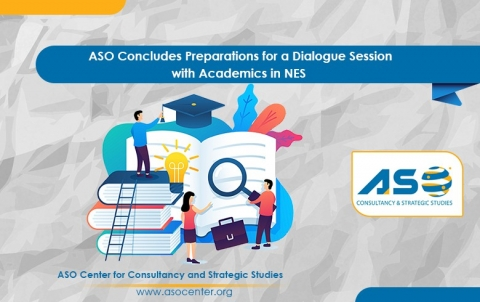 ASO Concludes Preparations for a Dialogue Session with Academics in NES