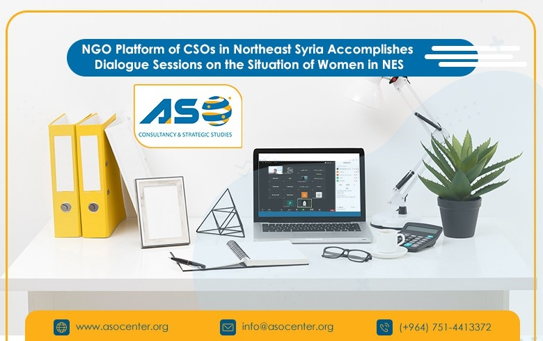 NGO Platform of CSOs in Northeast Syria Accomplishes Dialogue Sessions on the Situation of Women in NES