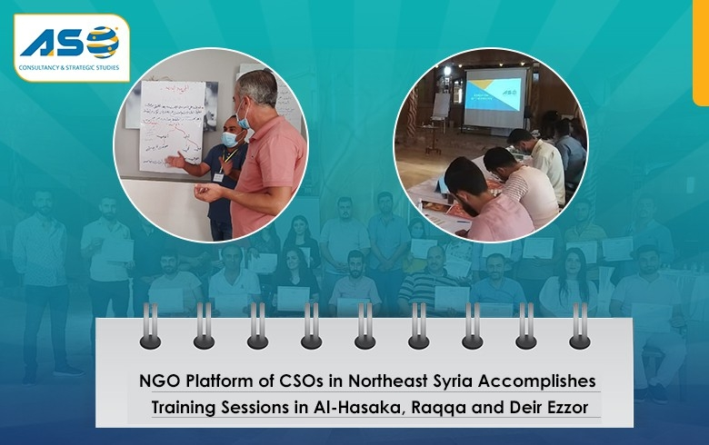 NGO Platform of CSOs in Northeast Syria Accomplishes Training Sessions in Al-Hasaka, Raqqa and Deir Ezzor